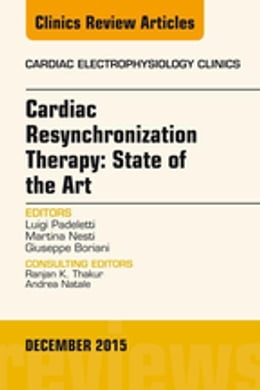 Book Cardiac Resynchronization Therapy: State of the Art, An Issue of Cardiac Electrophysiology Clinics, by Luigi Padeletti