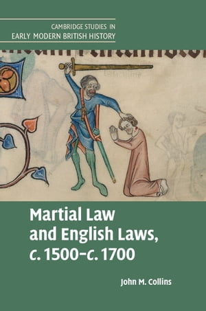 Martial Law and English Laws,  c.1500?c.1700