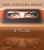 The Officer's Bride by Lara Daniels