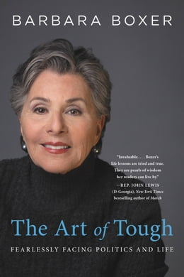 Book The Art of Tough: Fearlessly Facing Politics and Life by Barbara Boxer
