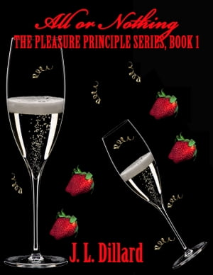 All or Nothing - The Pleasure Principle Series (Book 1)