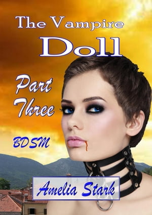 The Vampire Doll Part Three: - Shackled: The Vampire Doll, #3