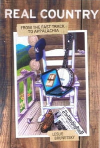 Real Country: From the Fast Track to Appalachia