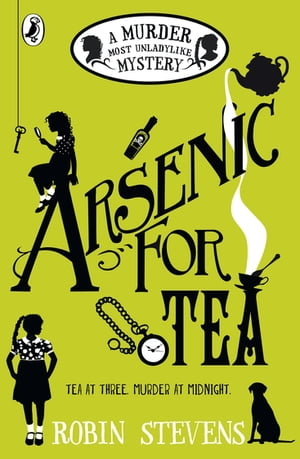 Arsenic For Tea A Murder Most Unladylike Mystery