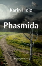 Phasmida by Karin Holz