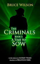 The Criminals by Bruce Wilson
