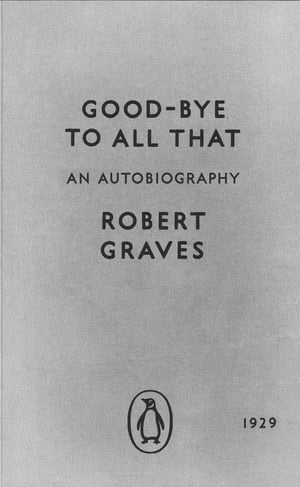 Good-bye to All That An Autobiography
