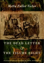 The Dead Letter and The Figure Eight by Catherine  Ross Nickerson