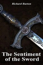 The Sentiment of the Sword by Richard Burton