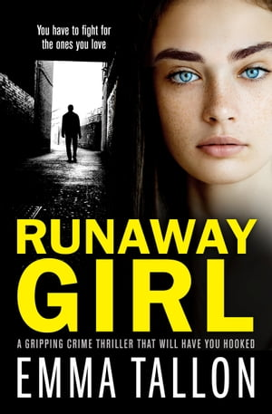 Runaway Girl A gripping crime thriller that will have you hooked