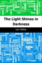 The Light Shines in Darkness by Leo graf Tolstoy
