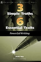 Three Simple Truths And Six Essential Traits For Powerful Writing: Book Two - Developing by Douglas Grudzina