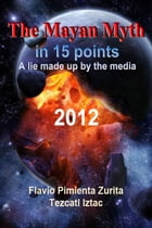The Mayan Myth in 15 points by Flavio dominguez