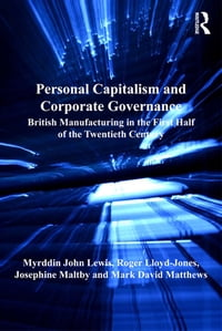 Personal Capitalism and Corporate Governance: British Manufacturing in the First Half of the…
