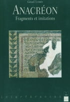 Anacréon: Fragments et imitations by Gérard Lambin