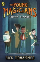 The Young Magicians and The Thieves' Almanac by Nick Mohammed