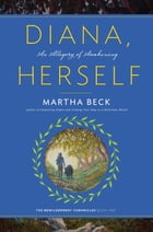 Diana, Herself: An Allegory of Awakening by Martha Beck