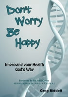 Don't Worry Be Happy by Greg Biddell