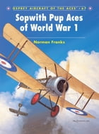 Sopwith Pup Aces of World War 1 Cover Image