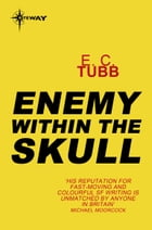 Enemy Within the Skull: Cap Kennedy Book 4 by E.C. Tubb
