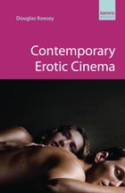 Contemporary Erotic Cinema by Douglas Keesey