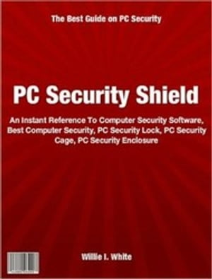 PC Security Shield An Instant Reference To Computer Security Software,  Best Computer Security,  PC Security Lock,  PC Security Cage,  PC Security Enclosu