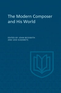 The Modern Composer and His World