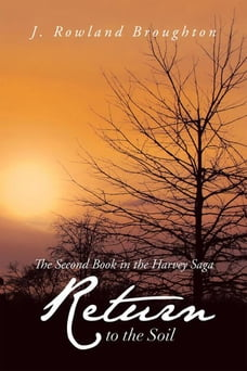 Return to the Soil: The Second Book in the Harvey Saga