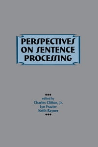 Perspectives on Sentence Processing