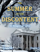 The Summer of Our Discontent: An Allegorical Satire - Chapter 1 by Edward C