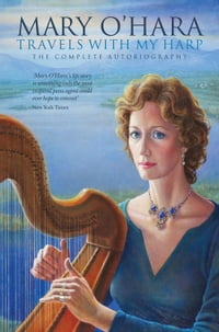 Travels with My Harp: The Complete Autobiography