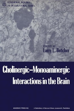 Book Cholinergic Monoaminergic Interactions in the Brain by Butcher, Larry