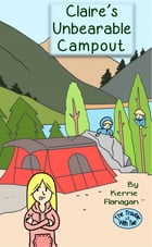 Claire's Unbearable Campout by Kerrie L. Flanagan