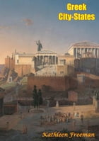 Greek City-States by Kathleen Freeman