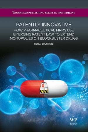 Patently Innovative How Pharmaceutical Firms Use Emerging Patent Law to Extend Monopolies on Blockbuster Drugs