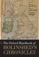 The Oxford Handbook of Holinshed's Chronicles