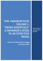 Swing Essentials: A Drummer's Guide To An Effective Swing by Andrea Faré