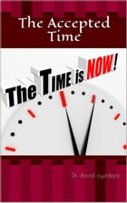 The Accepted Time by Dr. david oyedepo