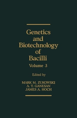 Book Genetics and Biotechnology of Bacilli by Zukowski, Mark M.