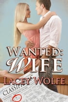 Wanted: Wife by Lacey Wolfe