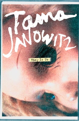 Book They Is Us by Tama Janowitz