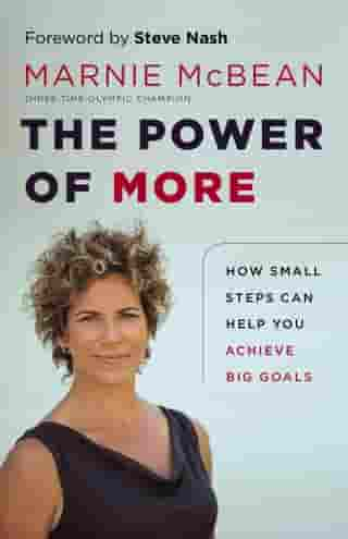 Power of More, The: How Small Steps Can Help You Achieve Big Goals by Steve Nash