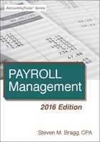 Payroll Management: 2016 Edition by Steven Bragg