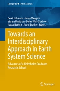 Towards an Interdisciplinary Approach in Earth System Science: Advances of a Helmholtz Graduate…