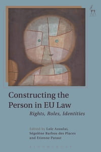 Constructing the Person in EU Law: Rights, Roles, Identities