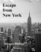 Escape From New York by Dwayne Phillips