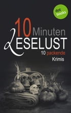 10 Minuten Leselust - Band 2: 10 packende Krimis by Barbara Gothe