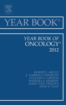 Book Year Book of Oncology 2012 - E-Book by Robert J. Arceci, MD, PhD