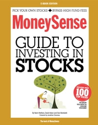 MoneySense Guide to Investing in Stocks (2012 Edition): Learn to Pick Value and Dividend Stocks…
