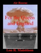For the Queen and England by Lon R. Maisttison